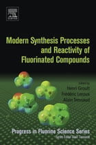 Modern Synthesis Processes and Reactivity of Fluorinated Compounds: Progress in Fluorine Science