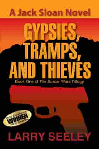 Gypsies, Tramps, and Thieves: A Jack Sloan Novel by Larry Seeley
