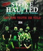 The Official Stoke Haunted Reports 2014: Let The Truth Be Told by claire atherton