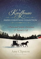 Kauffman Amish Christmas Collection by Amy Clipston
