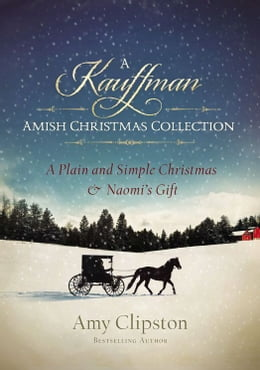 Book A Kauffman Amish Christmas Collection by Amy Clipston