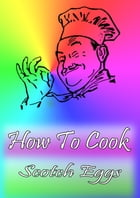 How To Cook Scotch Eggs by Cook & Book