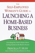 The Self-Employed Woman's Guide to Launching a Home-Based Business fd66a1ab-7cff-45f2-b94f-daa8b2cc0ed3