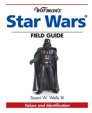Warman's Star Wars Field Guide Values and Identification