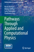Pathways Through Applied and Computational Physics by Nicolò Barbero