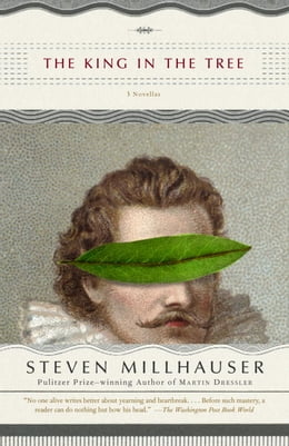 Book The King in the Tree by Steven Millhauser
