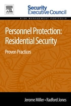 Personnel Protection: Residential Security: Proven Practices by Jerome Miller