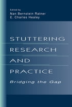 Stuttering Research and Practice: Bridging the Gap
