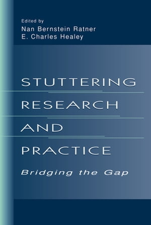 Stuttering Research and Practice Bridging the Gap