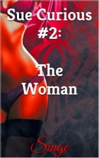 Sue Curious #2: The Woman by Singe