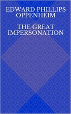The Great Impersonation by Edward Phillips Oppenheim