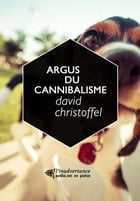 Argus du cannibalisme: la poésie comme performance audio by David Christoffel