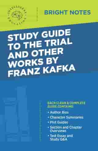 Study Guide to The Trial and Other Works by Franz Kafka