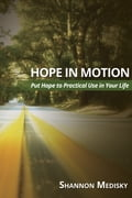 Hope in Motion: Put Hope to Practical Use in Your Life 35410f8b-5cd5-4f3c-bf01-100a6c5c30db