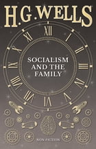 Socialism and the Family by H. G. Wells