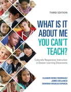 What Is It About Me You Can't Teach?: Culturally Responsive Instruction in Deeper Learning…