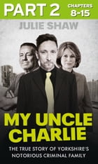 My Uncle Charlie - Part 2 of 3 (Tales of the Notorious Hudson Family, Book 2) by Julie Shaw
