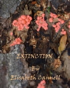 Extinction by Elisabeth Cannell