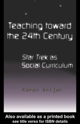 Book Teaching Toward the 24th Century by Anijar, Karen