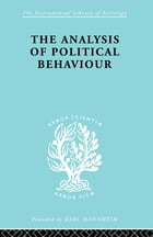 The Analysis of Political Behaviour