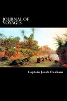 Journal of Voyages by Captain Jacob Dunham