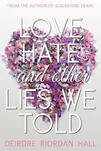 Love, Hate & Other Lies We Told: Confetti Love, #1