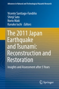The 2011 Japan Earthquake and Tsunami: Reconstruction and Restoration: Insights and Assessment…