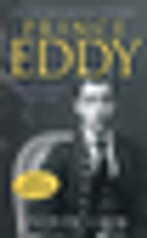 Prince Eddy The King Britain Never Had