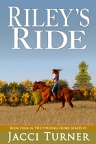 Riley's Ride by Jacci Turner