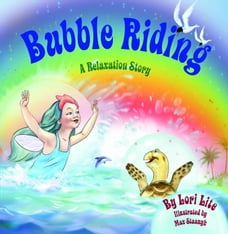 Bubble Riding: A Relaxation Story, Designed to Help Children Increase Creativity While Lowering…