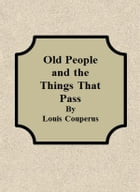 Old People and the Things That Pass by Louis Couperus