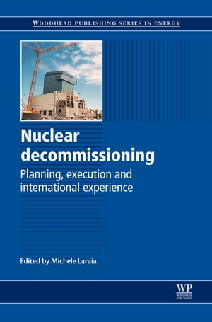 Nuclear Decommissioning Planning,  Execution and International Experience
