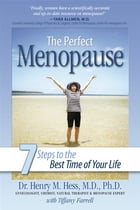 The Perfect Menopause: 7 Steps To The Best Time Of Your Life by Henry Hess