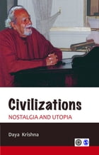 Civilizations: Nostalgia and Utopia