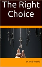 The Right Choice by Dr. david oyedepo