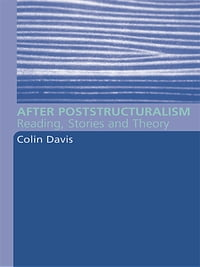 After Poststructuralism: Reading, Stories, Theory