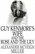 Guy Kenmore's Wife and The Rose and the Lily photo