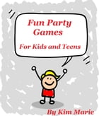 Fun Party Games by Kim Marie