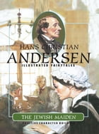 The Jewish Maiden by Hans Christian Andersen