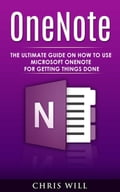 OneNote: The Ultimate Guide on How to Use Microsoft OneNote for Getting Things Done Deal