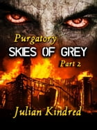 Purgatory: Skies of Grey Part Two