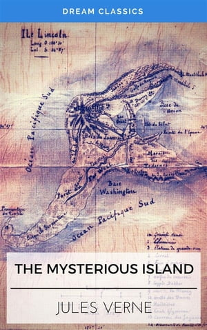 The Mysterious Island (Dream Classics) by Dream Classics