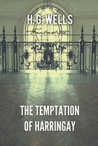 The Temptation of Harringay by H. Wells