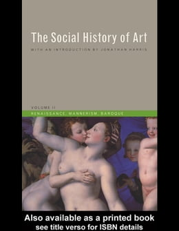 Book Social History of Art, Volume 2: Renaissance, Mannerism, Baroque by Hauser, Arnold