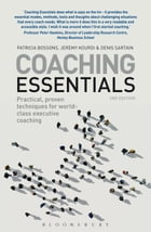 Coaching Essentials: Practical, proven techniques for world-class executive coaching by Patricia Bossons