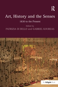 """Art, History and the Senses """