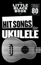 The Little Black Book Of Hit Songs For Ukulele by Wise Publications