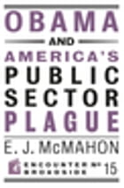 Obama and America's Public Sector Plague by Edmund J. McMahon