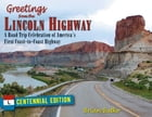 Greetings from the Lincoln Highway: A Road Trip Celebration of America's First Coast-to-Coast Highway, Centennial Edition by Brian Butko