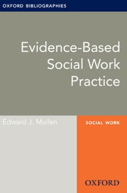 Book Evidence-based Social Work Practice: Oxford Bibliographies Online Research Guide by Edward J. Mullen